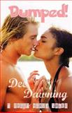 Dumped! - 2nd Edition, Dee Dawning, 1466498560