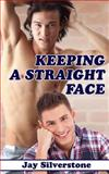 Keeping a Straight Face, Jay Silverstone, 1482548569