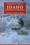 Wingshooter's Guide to Idaho Upland Birds and Waterfowl, Ken Retallic and Rocky Barker, 1932098569
