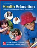 Health Education : Elementary and Middle School Applications, Telljohann, Susan K. and Pateman, Beth, 0078028566