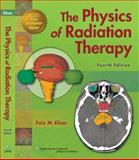 The Physics of Radiation Therapy, Khan, Faiz M., 0781788560