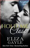 Hold Me Close, Eliza Gayle, 1500278564