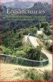Ecosanctuaries : Communities Building a Future for New Zealand's Threatened Ecologies, Campbell-Hunt, Diane and Campbell-Hunt, Colin, 1877578568