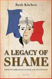 A Legacy of Shame : French Narratives of War and Occupation, Kitchen, Ruth, 3034308566
