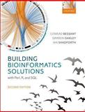 Building Bioinformatics Solutions, Bessant, Conrad and Oakley, Darren, 0199658560