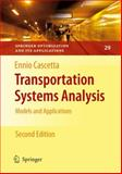 Transportation Systems Analysis : Models and Applications, Cascetta, Ennio, 0387758569