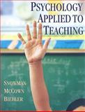 Psychology Applied to Teaching, Snowman, Jack and McCown, Rick R., 0618968563