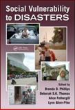 Social Vulnerability to Disasters, Phillips, Brenda and Childers, Cheryl, 1420078569