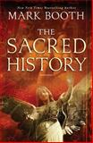 The Sacred History, Mark Booth, 1451698569