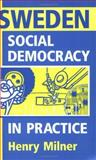 Sweden : Social Democracy in Practice, Milner, Henry, 019827856X