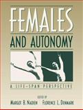 Females and Autonomy : A Life-Span Perspective, Nadien, Margot B. and Denmark, Florence, 0205198562