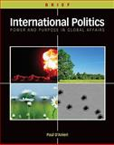 International Politics : Power and Purpose in Global Affairs, D'Anieri, Paul, 0495898562