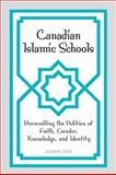 Canadian Islamic Schools : Unravelling the Politics of Faith, Gender, Knowledge, and Identity, Zine, Jasmin, 0802098568