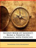 Second Book of Sanskrit, Ramkrishna Gopal Bhandarkar, 1146458568