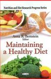 Maintaining a Healthy Diet, Bernstein, Anna R., 1607418568