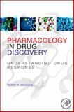 Pharmacology in Drug Discovery : Understanding Drug Response, Kenakin, Terry, 0123848563