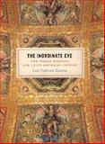 The Inordinate Eye : New World Baroque and Latin American Fiction, Zamora, Lois Parkinson, 0226978567