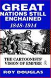 Great Nations Still Enchained, Roy Douglas, 0415068568