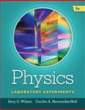 Physics Laboratory Experiments, Wilson, Jerry D. and Hernández-Hall, Cecilia A., 128573856X