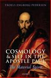 Cosmology and Self in the Apostle Paul : The Material Spirit, Engberg-Pedersen, Troels, 0199558566