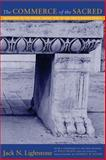 The Commerce of the Sacred : Mediation of the Divine among Jews in the Greco-Roman World, Lightstone, Jack N., 0231128568