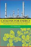 Catalysis for Energy : Fundamental Science and Long-Term Impacts of the U. S. Department of Energy Basic Energy Science Catalysis Science Program, Review of the Basic Energy Sciences Committee and Catalysis Science Program Staff, 0309128560
