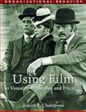 Organizational Behavior : Using Film to Visualize Principles and Practices, Champoux, Joseph E., 0324048564