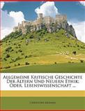 """Allgemeine Kritische Geschichte der Ã""""ltern und Neuern Ethik; Oder, Lebenswissenschaft, Christoph Meiners, 1148968563"""