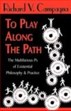 To play along the Path, Richard V. Campagna, 142189856X