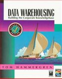 Data Warehousing : Building the Corporate Knowledge Base, Hammergren, Thomas C., 1850328560