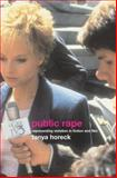 Public Rape : Representations of Violation in Fiction and Film, Horeck, Tanya, 0415288568