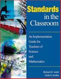 Standards in the Classroom : An Implementation Guide for Teachers of Science and Mathematics, Audet, Richard H. and Jordan, Linda K., 0761938567