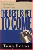 The Best Is yet to Come, Tony Evans, 0802448569
