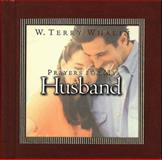 Prayers for Your Husband, W. Terry Whalin, 0805418563