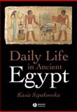 Daily Life in Ancient Egypt 1st Edition