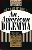 An American Dilemma : The Negro Problem and Modern Democracy, Mydal, Gunnar, 1560008563