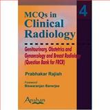 MCQs in Clinical Radiology : Genitourinary, Obstetrics and Gynaecology and Breast Radiology, Rajiah, Prabhakar, 190479856X