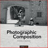 Photographic Composition : Principles of Image Design, Rissler, Albrecht, 1937538567