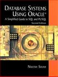 Database Systems Using Oracle : A Simplified Guide to SQL and PL/SQL, Shah, Nilesh, 0131018574