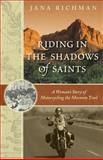 Riding in the Shadows of Saints, Jana Richman, 0307338576