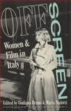 Off Screen : Women and Film in Italy, , 0415008573