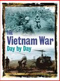 The Vietnam War Day by Day, Leo Daugherty, 0785828575