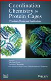 Coordination Chemistry in Protein Cages : Principles, Design, and Applications, Ueno, Takafumi and Watanabe, Yoshihito, 1118078578