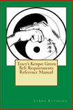 Tracy's Kenpo: Green Belt Requirements Reference Manual, LeAnn Rathbone, 1491218576