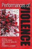 Performance of Violence, Austin Sarat and Carleen R.  Basler, 1558498575