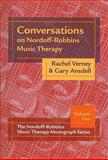 Conversations on Nordoff-Robbins Music Therapy : The Nordoff-Robbins Music Therapy Monograph Series, Verney, Rachel and Ansdell, Gary, 1891278576