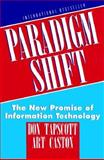 Paradigm Shift : The New Promise of Information Technology, Tapscott, Don and Caston, Art, 0070628572