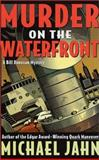 Murder on the Waterfront, Michael Jahn, 0312278578