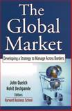 The Global Market : Developing a Strategy to Manage Across Borders, , 0787968579