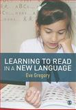Learning to Read in a New Language : Making Sense of Words and Worlds, Gregory, Eve, 1412928575